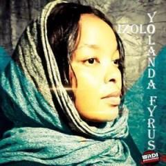 Yolanda - Fyrus Izolo